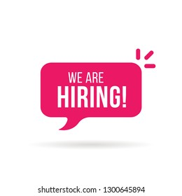 speech bubble like we are hiring. flat cartoon trend logotype graphic art design isolated on white background. concept of we're hire new person or offer interesting positions in company or startup