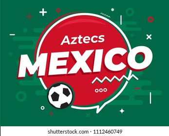 Speech Bubble MEXICO with icon football, soccer ball. Vector Illustration.