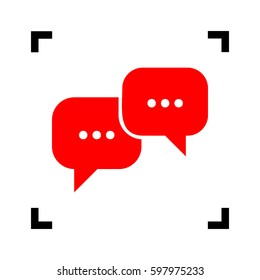 Speech bubbles sign. Vector. Red icon inside black focus corners on white background. Isolated.