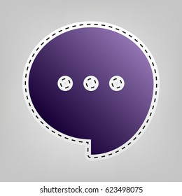 Speech, talk bubble with ellipsis icon. Vector. Violet icon with outline for cutting out at gray background.