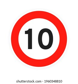 Speed limit 10 round road traffic icon sign flat style design vector illustration isolated on white background. Circle standard road sign with number 10 kmh.