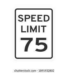 Speed limit 75 road traffic icon sign flat style design vector illustration isolated on white background. Vertical standard road sign with text and number 75.