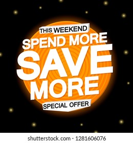 Spend More and Save More, sale poster design template, special offer, vector illustration