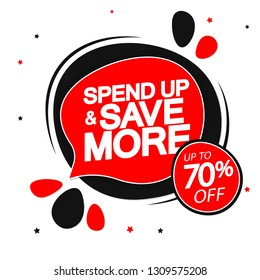 Spend up and save more, up to 70% off, sale speech bubble banner design template, discount tag, vector illustration