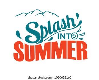 Splash into summer. Summer lettering composition
