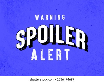 Spoiler Alert, Retro Style, Typogrpahy Modern Vector , Tshirt, Funny Design, Blue Background