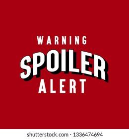 Spoiler Alert, Typogrpahy Modern Vector , Tshirt, Funny Design, Red Background