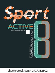 Sport Active.Vintage and typography design in vector illustration.Clothing,t-shirt,apparel and other uses.Eps10