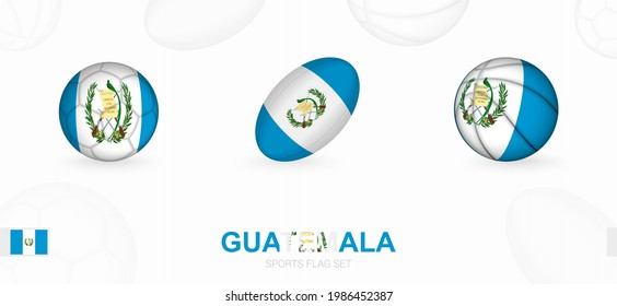 Sports icons for football, rugby and basketball with the flag of Guatemala. Vector icon set on a sports background.