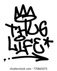 Spray graffiti tag ''Thug Life''  and signs (stylized crown, star, arrow, dots). Hip-hop motto quote. Hand lettering typography.