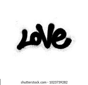Sprayed love font graffiti with overspray in black over white. Vector graffiti art illustration.