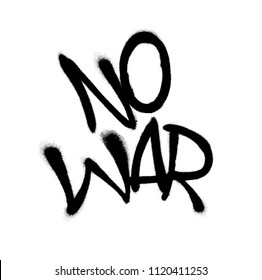 Sprayed no war font graffiti with overspray in black over white. Vector graffiti art illustration.