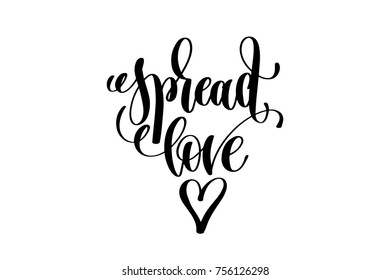 spread love - hand lettering inscription, motivation and inspiration positive quote, calligraphy vector illustration