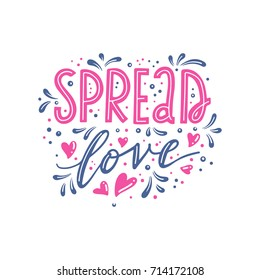Spread love. Hand-lettered love quote print