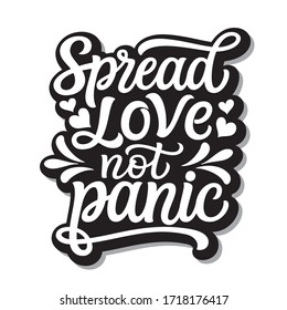Spread love not panic. Hand lettering inspirational quote isolated on white background. Vector typography for posters, stickers, cards, social media