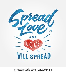 Spread Love And Love Will Spread Vintage Watercolor Motivational Hand Drawn Brush Script Lettering