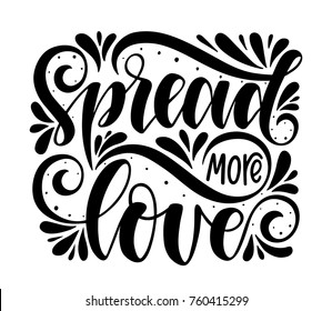 Spread more love.Inspirational quote.Hand drawn illustration with hand lettering.