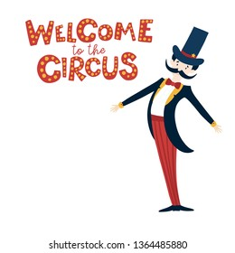 Sprechshtalmeister, presenter, magician. Inscription - Welcome to the circus. Vector illustration in cartoon style.