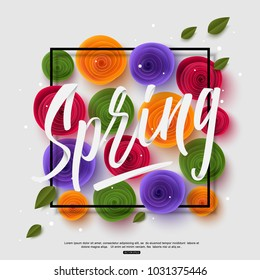 Spring background with handwritten calligraphy inscription and paper rose. Vector illustration