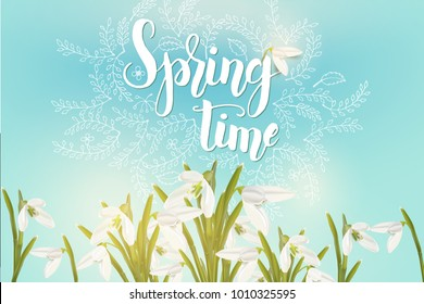 "Spring background with realistic snowdrops on blue with hand made trendy lettering ""Spring time"". Banner, flyer, brochure. For holidays, postcards, website. Advertising"