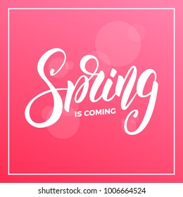 Spring. Background with script lettering Spring is coming and bokeh
