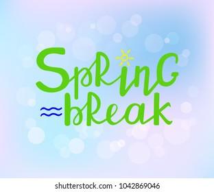 Spring Break hand drawn text on blurred pastel background. Handwritten modern brush lettering. Vector illustration.