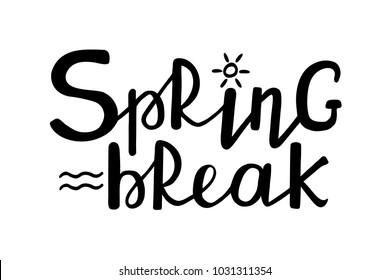 Spring Break. Handwritten modern brush lettering. Hand drawn design elements. Vector illustration.