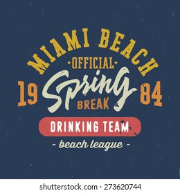 Spring break - Miami beach. Vintage T shirt graphics. Hand lettered retro fashion typographic tee design. Old school authentic apparel print. Vector, texture is easy removable.