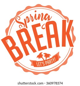 Spring Break stamp on white background. EPS 10 vector for greeting card, ad, promotion, poster, flier, blog, article, social media, marketing