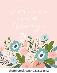 Spring flowers on the pink background. Love poster or greeting card  design with lettering - 'forever and always. Vector cute hand drawn  wedding illustration.