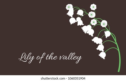 Spring Flowers. Vector Illustration with Lily of the Valley. Beautiful Template with Convallaria Flowers. May Lily in Hipster Style for Spring Design, Card, Greeting, Invitation, Wedding, Poster.