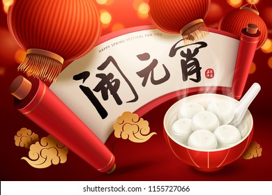 Spring lantern festival design with its name written in Chinese calligraphy on scroll, 3d illustration yuanxiao and lantern on red background
