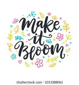 Spring modern calligraphy quote. Make it bloom. Seasonal hand written lettering, isolated on white background.Vector illustration