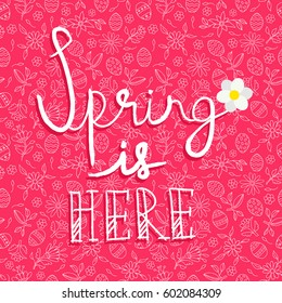 Spring season quote on holiday background with hand drawn easter and flower doodles. EPS10 vector.