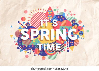 Spring time colorful typography illustration. Inspiring motivation quote background ideal for greeting card and marketing design. EPS10 vector file.