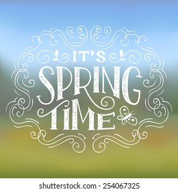 Its Spring Time. Hand-lettering typographic design on nature background