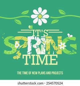 Its Spring Time. Typographic design poster with a grunge font