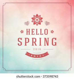 Spring Vector Typographic Poster or Greeting Card Design. Beautiful Blurred Lights with Bokeh and Flower. Spring Background, Spring Label, Spring Flowers, Spring Sale, Spring Advertising.