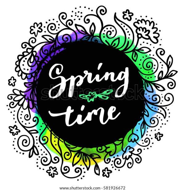 Springtime. Creative modern calligraphic card on a bright colorful optimistic watercolor background with a hand drawn ornamental decoration. Vector illustration