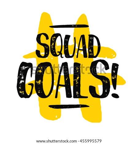 squad goals brush lettering vector illustration stock vector
