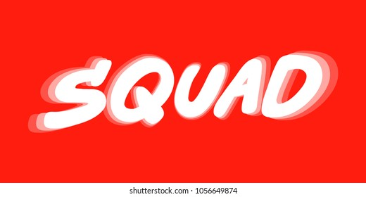 Squad. Vector hand drawn calligraphic brush stroke illustration design. Comics pop art style poster, t shirt print, social media blog content, birthday card invitation, vlog cover