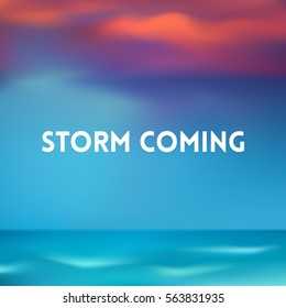 square blurred background - sunset sea ocean colors With text - storm coming