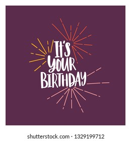 Square card or party invitation template with It's Your Birthday phrase handwritten with cursive font and decorated by fireworks. B-day congratulation. Vector illustration for event celebration.