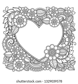 Square decorative frame with floral pattern in forn of heart in mehndi style. Antistress coloring book page. Doodle ornament in black and white. Outline hand draw vector illustration.