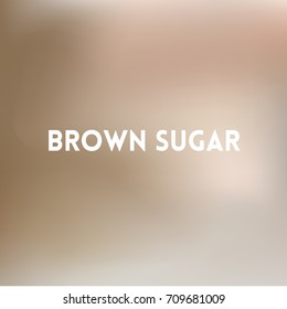 square light brown pastel blurred background - natural colors With love quote - brown sugar