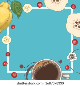 Square Menu Template. Coffee in White Cup, Flowers, Quince and Cranberry on Blue Background with Empty Space in the Centre and White Frame