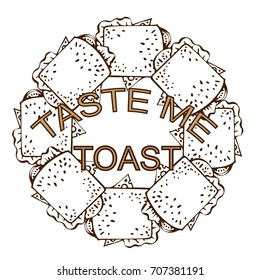 "Square toasted toasts with the text ""taste me' and ""toast"", placed in circle shape. Sketched art. Linear drawing. Hand drawn vector illustration on white background"