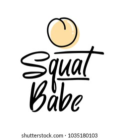 Squat Babe inspirational quote with peach. Sport motivational quote with doodles and lettering. Workout inspirational Poster. Vector design for gym, textile, posters, t-shirt, cover, cases etc.