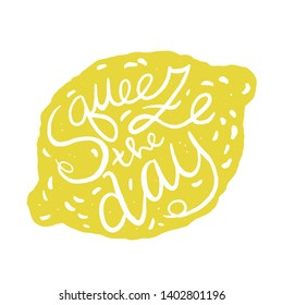 Squeeze the day. Inspirational quote lemon illustration vector clipart. Isolated on white background for poster, sticker, t-shirt, greeting card design