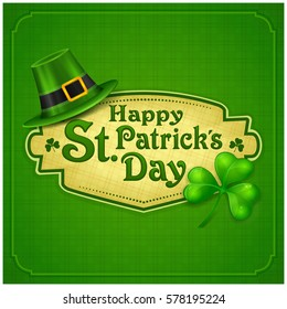 St. Patrick Day poster. S hat and clover design elements with wishing lettering on green. Vector illustration